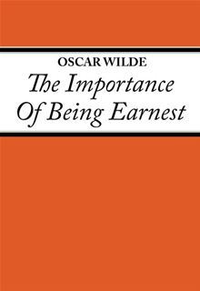 The Importance of Being Ernest by Oscar Wilde
